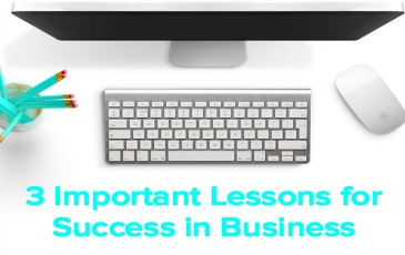 3 Important Lessons for Success in Business