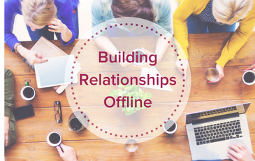 3 Strategies for Building Relationships Offline